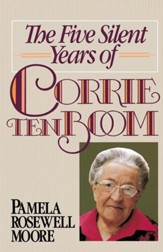 The Five Silent Years of Corrie Ten Boom - eBook
