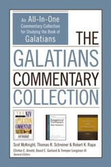 The Galatians Commentary Collection: An All-In-One Commentary Collection for Studying the Book of Galatians - eBook