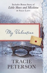 My Valentine: Also Includes Bonus Story of Little Shoes and Mistletoe by Sally Laity - eBook