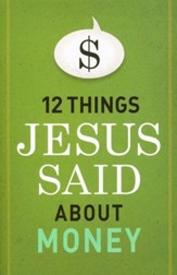 12 Things Jesus Said about Money - eBook