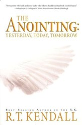 The Anointing: Yesterday, Today and Tomorrow - eBook