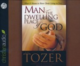 Man the Dwelling Place of God - unabridged audio book on CD