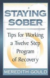 Staying Sober: Tips for Working a Twelve Step Program of Recovery - eBook