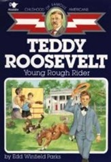 Teddy Roosevelt: Young Rough Rider - eBook