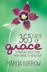 365 Days of Grace: Experiencing God'S Grace from Genesis to Revelation - eBook