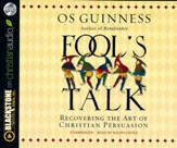 Fool's Talk: Recovering the Art of Christian Persuasion - unabridged audio book on CD