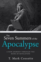 The Seven Summers of the Apocalypse: A New Journey Through the Book of Revelation - eBook