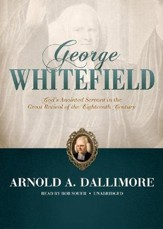 George Whitefield: God's Anointed Servant in the Great Revival of the Eighteenth Century - unabridged audiobook on MP3-CD