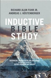 Inductive Bible Study: Observation, Interpretation, and Application through the Lenses of History, Literature, and Theology - eBook