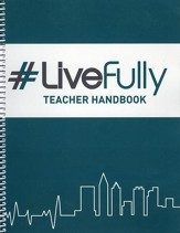 #Live Fully Teacher Edition