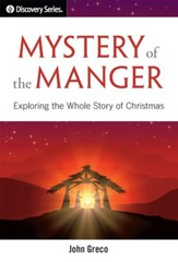 Mystery of the Manger: Exploring the Whole Story of Christmas / Digital original - eBook