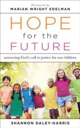 Hope for the Future: Answering God's Call to Justice for Our Children - eBook