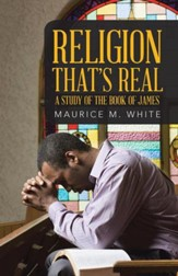 Religion That's Real: A Study of the Book of James - eBook