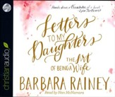 Letters to My Daughters: The Art of Being a Wife - unabridged audio book on CD