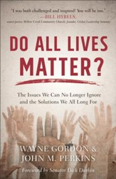 Do All Lives Matter?: The Issues We Can No Longer Ignore and the Solutions We All Long For - eBook