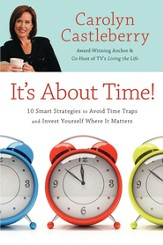 It's About Time!: 10 Smart Strategies to Avoid Time Traps and Invest Yourself Where It Matters - eBook