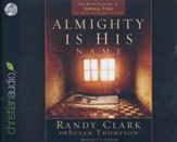 Almighty Is His Name: The Riveting Story of SoPhal Ung - unabridged audio book on CD