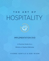 The Art of Hospitality Implementation DVD: A Practical Guide for a Ministry of Radical Welcome