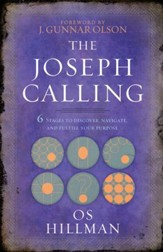 The Joseph Calling: Six Stages to Understand, Navigate, and Fulfill Your Purpose - eBook