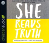 She Reads Truth: Holding Tight to Permanent in a World That's Passing Away - unabridged audio book on CD