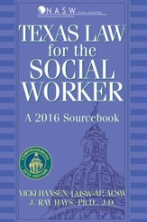 Texas Law for the Social Worker: A 2016 Sourcebook (4th Edition) - eBook