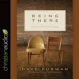 Being There: How to Love Those Who Are Hurting - unabridged audio book on CD