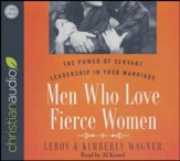 Men Who Love Fierce Women: The Power of Servant Leadership in Your Marriage - unabridged audio book on CD