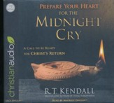 Prepare Your Heart for the Midnight Cry: A Call to be Ready for Christ's Return - unabridged audio book on CD