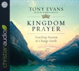 Kingdom Prayer: Touching Heaven to Change Earth - unabridged audio book on CD