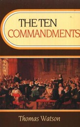 The Ten Commandments [Thomas Watson, Paperback]