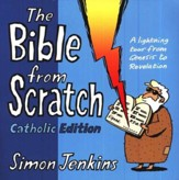 The Bible from Scratch: Catholic Edition