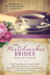 The Matchmaker Brides Collection: Nine Matchmakers Have the Tables of Romance Turned on Them - eBook