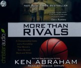 More Than Rivals: A Championship Game and a Friendship That Moved a Town Beyond Black and White - unabridged audio book on CD