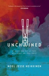 Unchained: If Jesus Has Set Us Free, Why Don't We Feel Free? - eBook