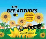 The Bee-atitudes: Bee-atrice the Bumblebee Becomes a Humble Bee - eBook