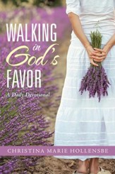 Walking in God's Favor: A Daily Devotional - eBook