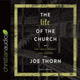 The Life of the Church: The Table, Pulpit, and Square - unabridged audio book on CD