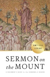Sermon on the Mount: A Beginners Guide to the Kingdom  of Heaven
