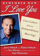 Remember How I Love You: Love Letters from an Extraordinary Marriage - eBook
