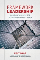 Framework Leadership: Position Yourself for Transformational Change - eBook