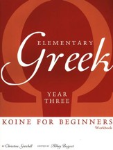 Elementary Greek: Koine for Beginners, Year 3 Workbook