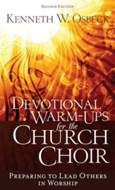 Devotional Warm-Ups for the Church Choir: Preparing to Lead Others in Worship - eBook