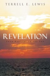 Revelation: From Rapture to the End - eBook