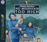 Gladys Aylward: No Mountain Too High  - unabridged audio book on CD