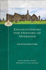 Encountering the History of Missions (Encountering Mission): From the Early Church to Today - eBook