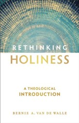 Rethinking Holiness: A Theological Introduction - eBook