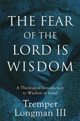 The Fear of the Lord Is Wisdom: A Theological Introduction to Wisdom in Israel - eBook