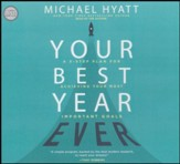 Your Best Year Ever: A 5-Step Plan for Achieving Your Most Important Goals - unabridged audio book on CD