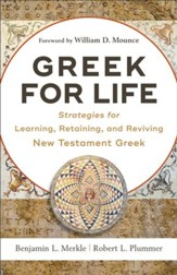 Greek for Life: Strategies for Learning, Retaining, and Reviving New Testament Greek - eBook