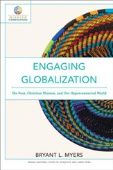 Engaging Globalization (Mission in Global Community): The Poor, Christian Mission, and Our Hyperconnected World - eBook